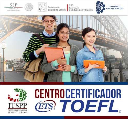 """El Instituto Tecnológico Superior de Puerto Peñasco se convierte en """"CENTRO CERTIFICADOR TOEFL"""""""